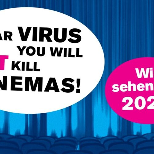 Mehr Infos zu: Dear virus you will not kill cinemas!